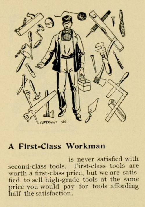 A First-Class Workman Is Never Satisfied With Second-Class Tools.